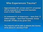 who experiences trauma