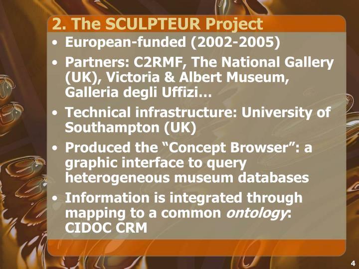 2. The SCULPTEUR Project