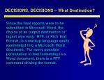 decisions decisions what destination