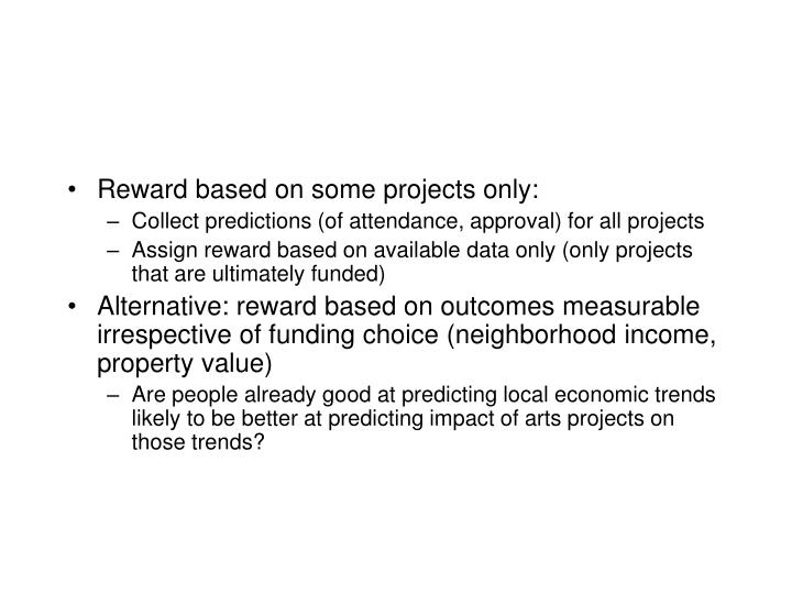 Reward based on some projects only: