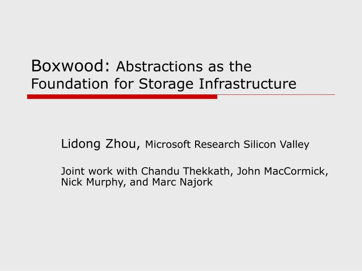 boxwood abstractions as the foundation for storage infrastructure n.