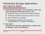 distributed storage applications are hard to build