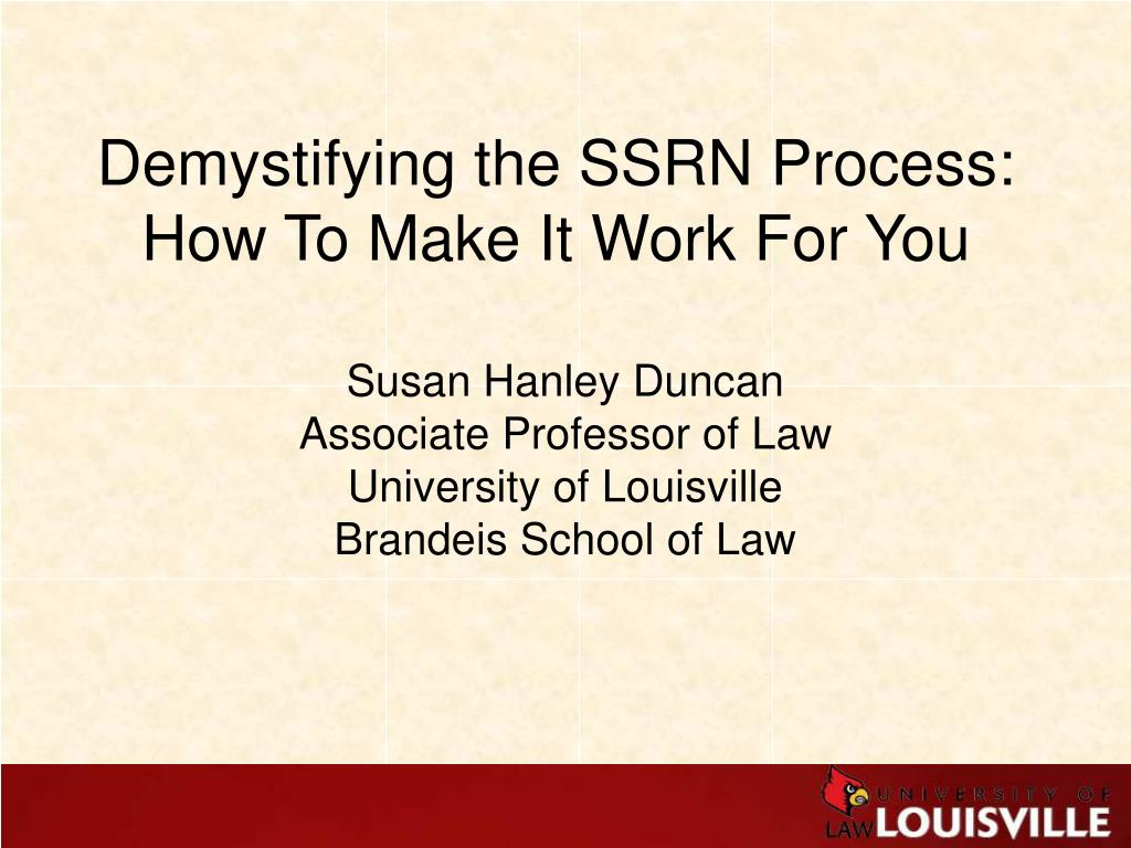 Demystifying the SSRN Process:  How To Make It Work For You