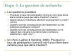 etape 3 la question de recherche