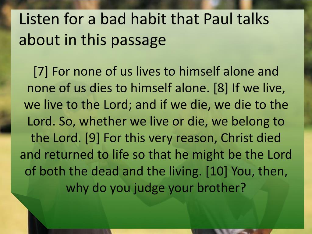 Listen for a bad habit that Paul talks about in this passage