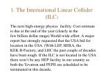 1 the international linear collider ilc