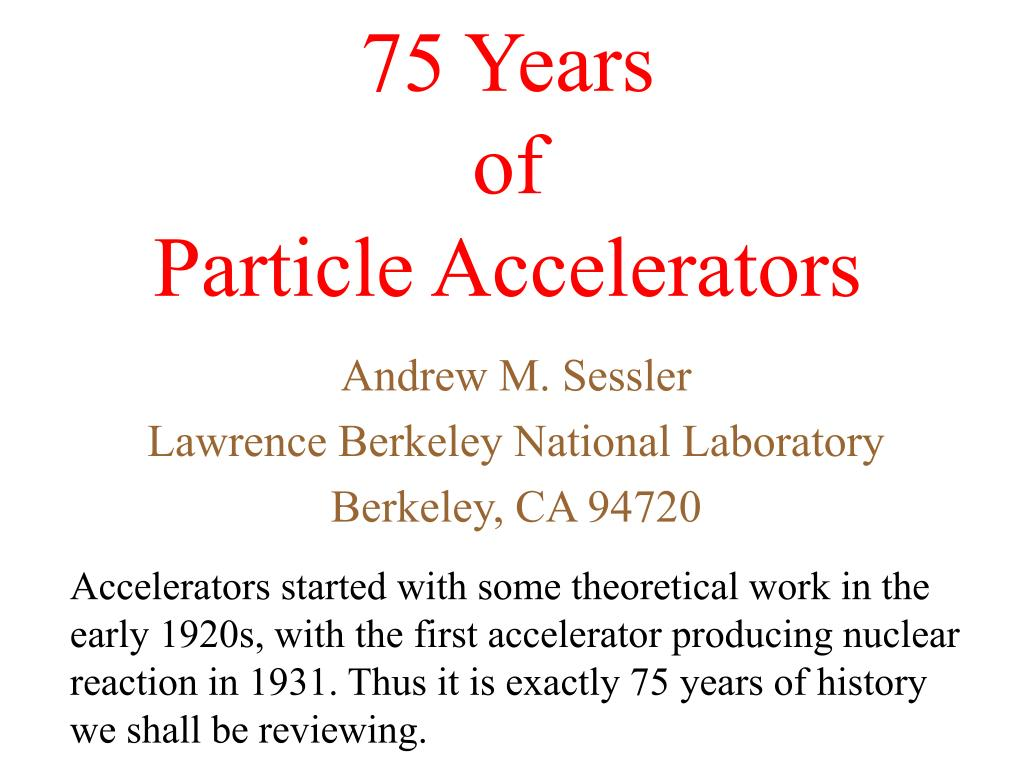 75 years of particle accelerators l.