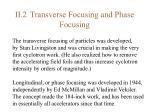 ii 2 transverse focusing and phase focusing