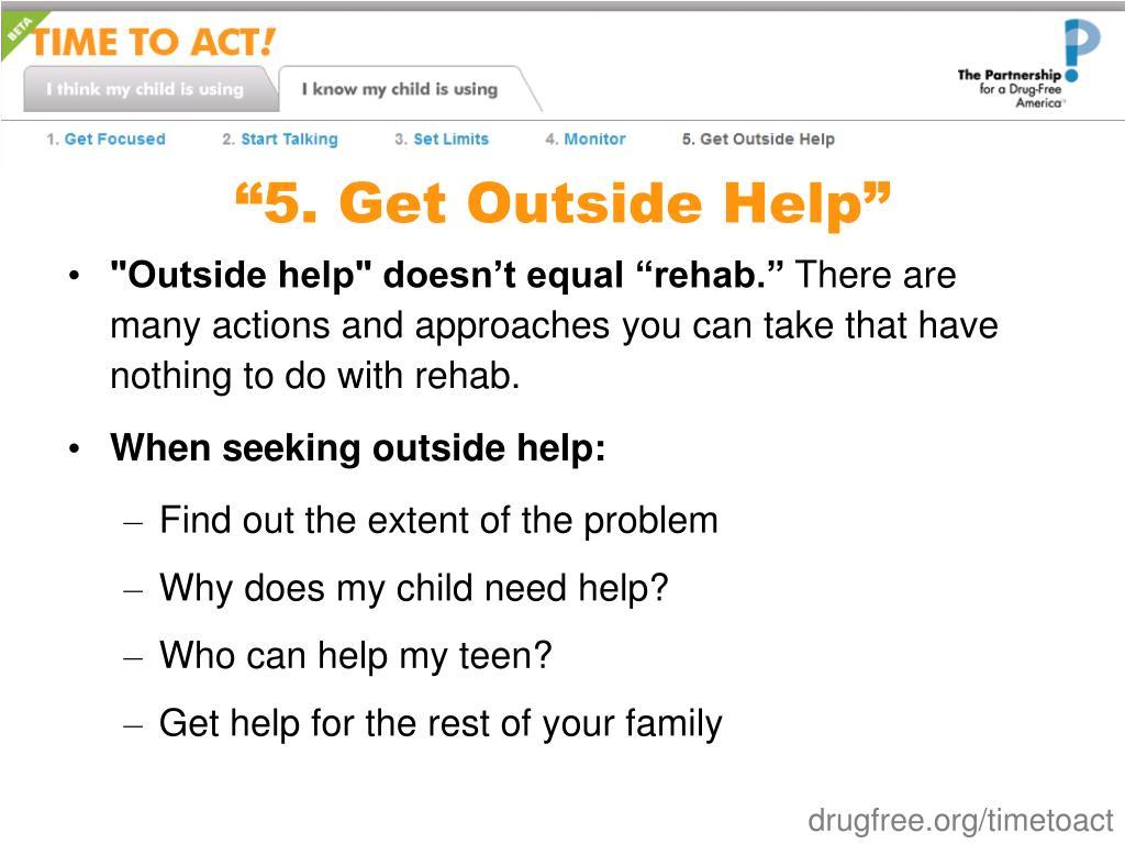 """5. Get Outside Help"""