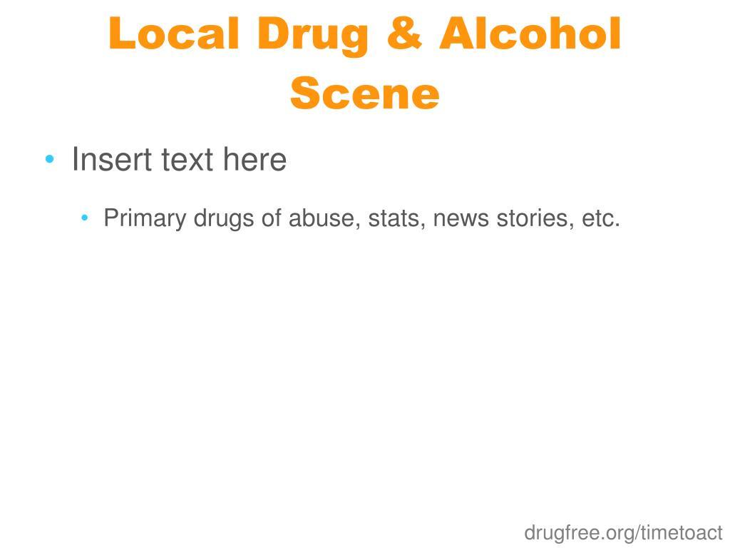 Local Drug & Alcohol Scene