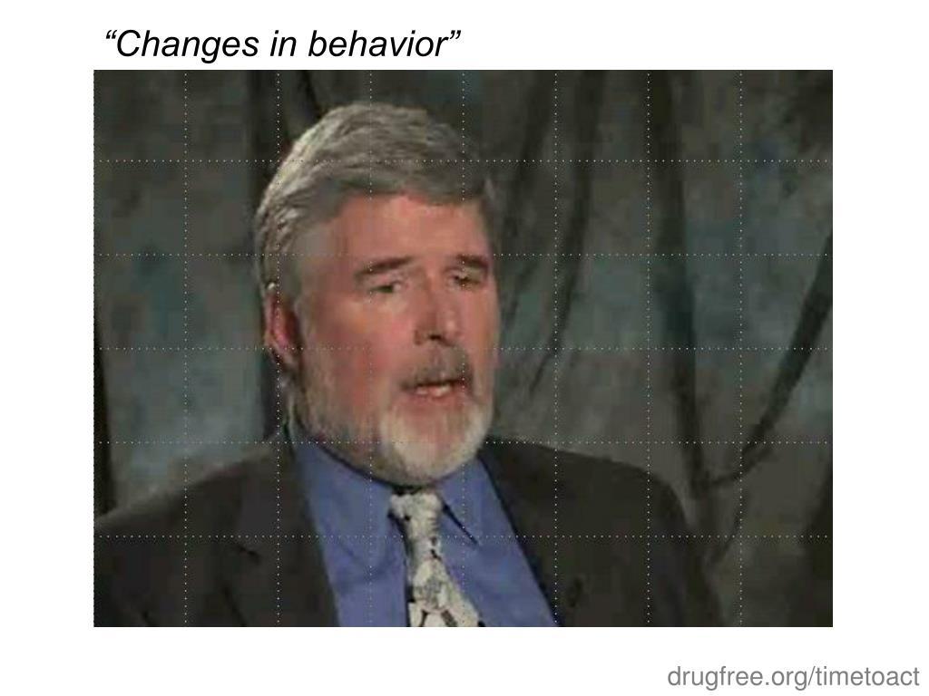 """""""Changes in behavior"""""""