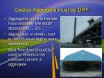coarse aggregate must be dry