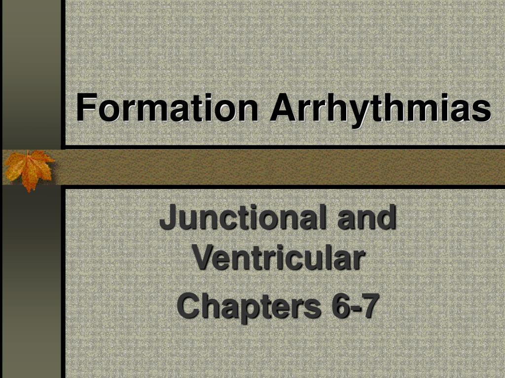 Formation Arrhythmias