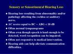 sensory or sensorineural hearing loss