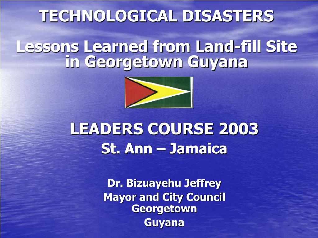technological disasters lessons learned from land fill site in georgetown guyana l.