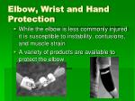 elbow wrist and hand protection