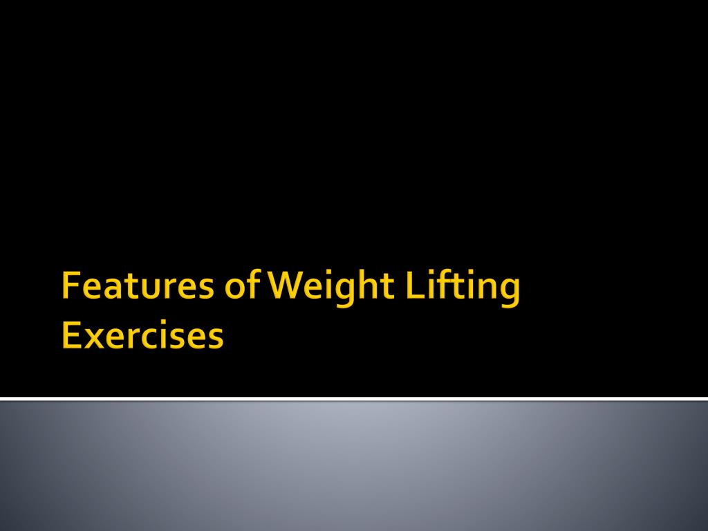 features of weight lifting exercises l.