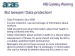 but beware data protection