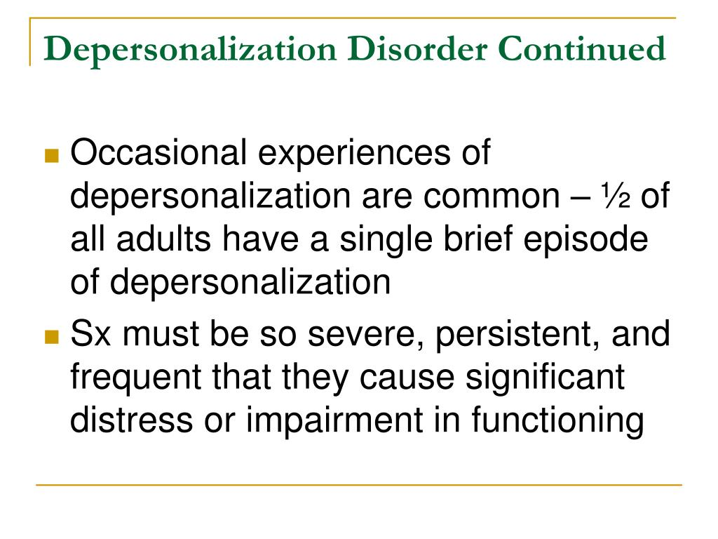 Depersonalization Disorder Continued