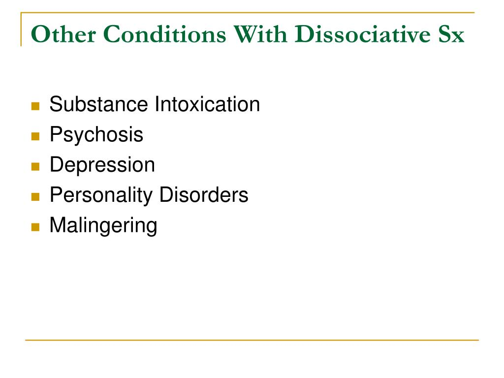 Other Conditions With Dissociative Sx