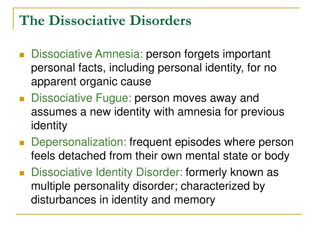 The Dissociative Disorders