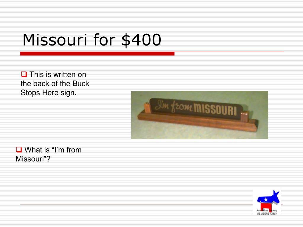 Missouri for $400