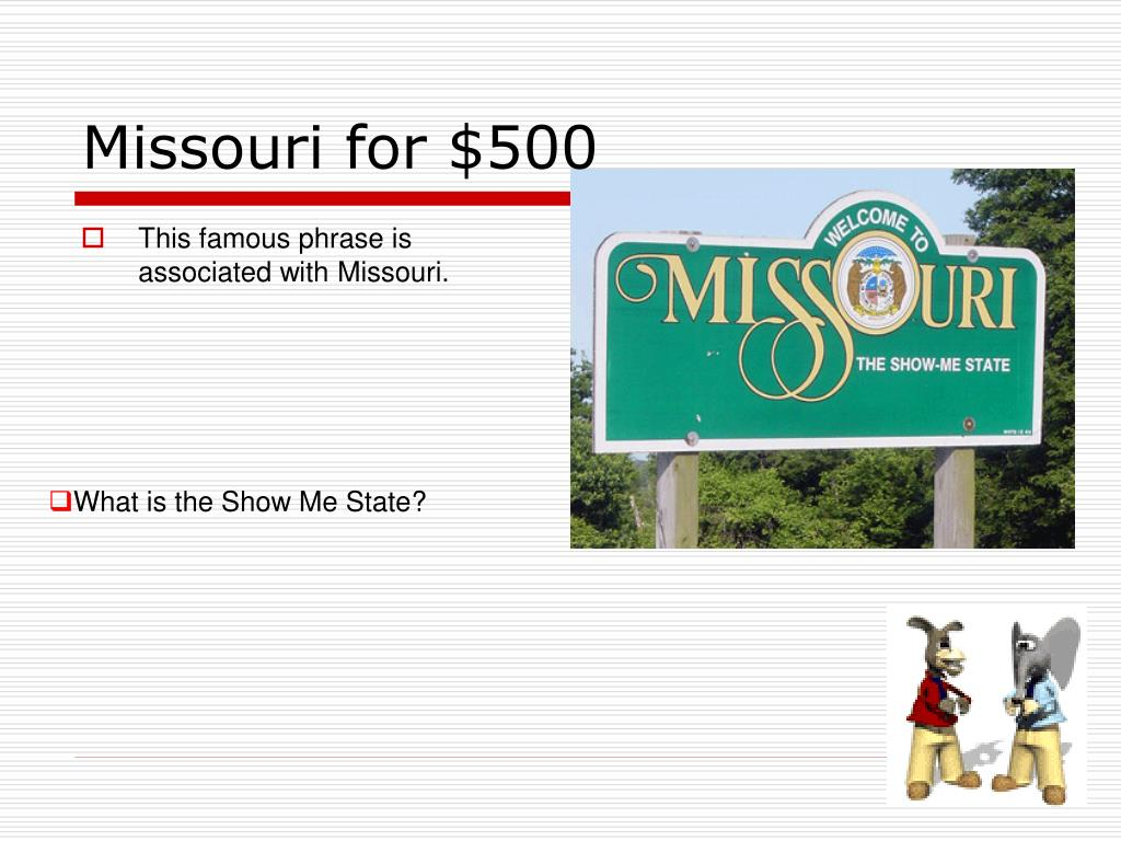 Missouri for $500
