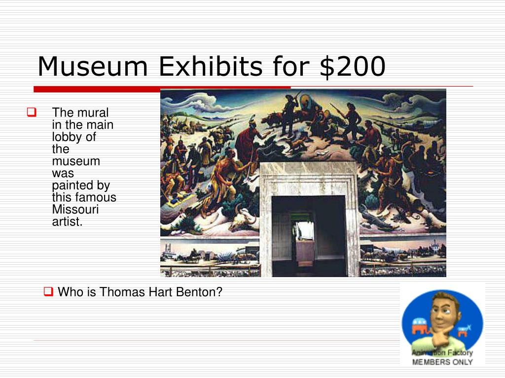 Museum Exhibits for $200