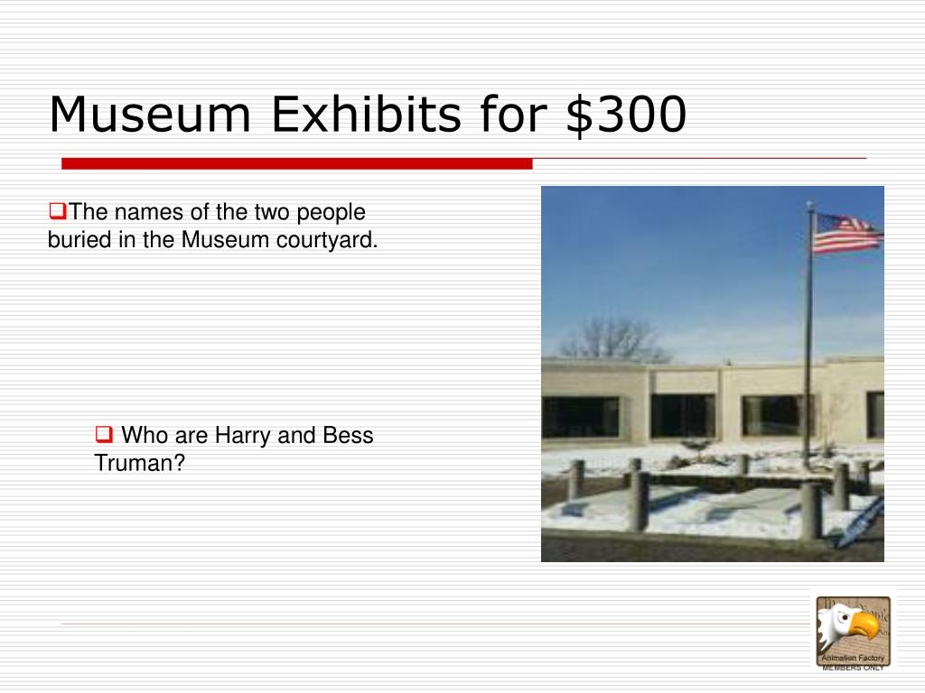 Museum Exhibits for $300