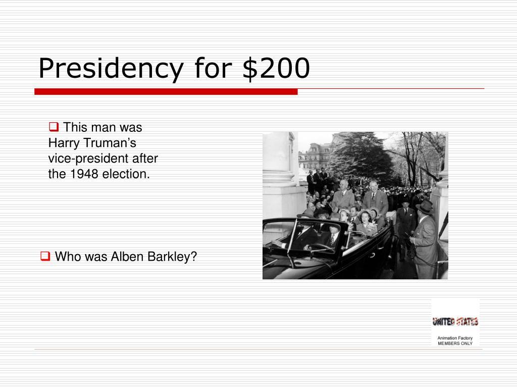 Presidency for $200