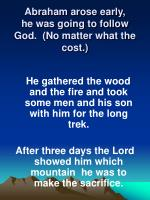 abraham arose early he was going to follow god no matter what the cost