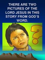 there are two pictures of the lord jesus in this story from god s word