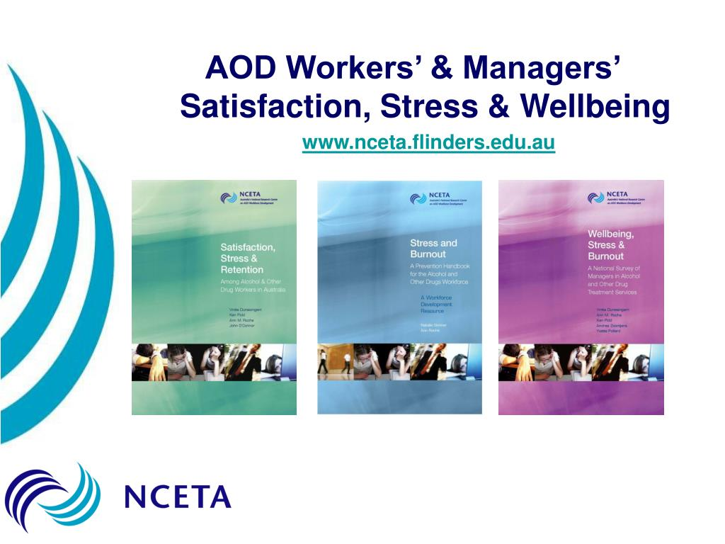 AOD Workers' & Managers' Satisfaction, Stress & Wellbeing