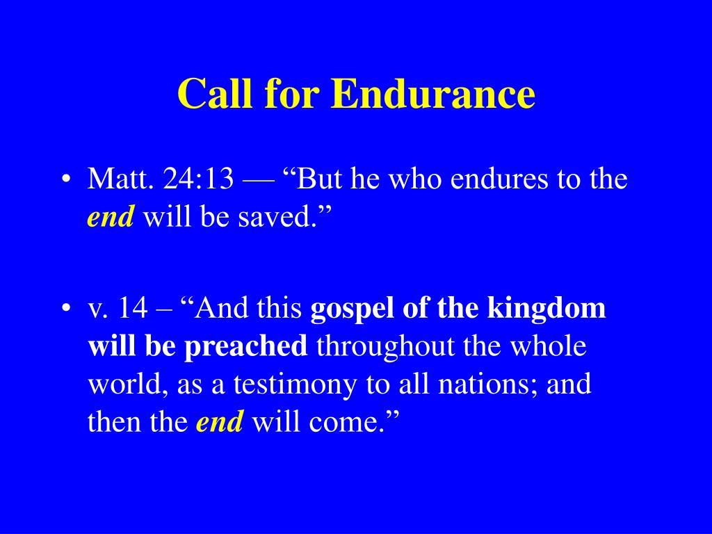 Call for Endurance