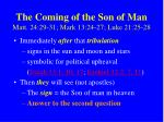 the coming of the son of man matt 24 29 31 mark 13 24 27 luke 21 25 28