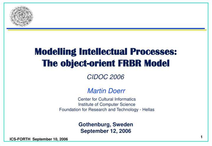 Modelling intellectual processes the object orient frbr model