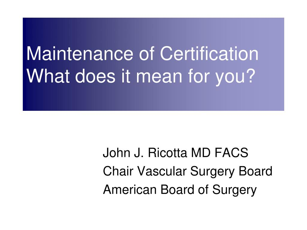 maintenance of certification what does it mean for you l.