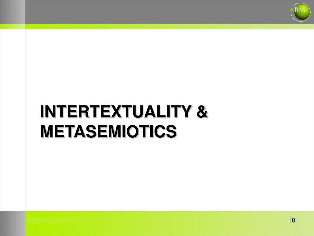 INTERTEXTUALITY & METASEMIOTICS