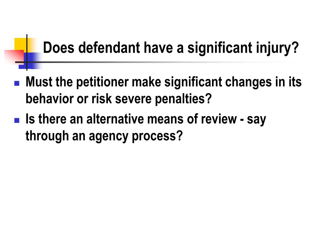 Does defendant have a significant injury?