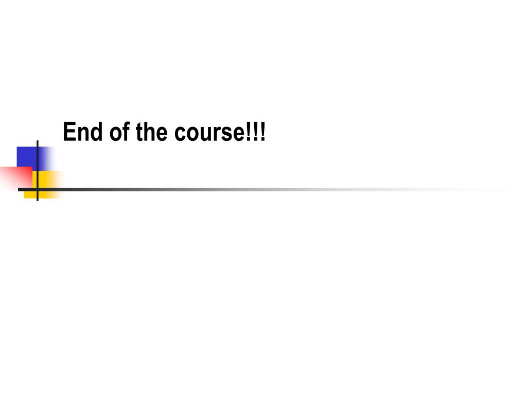 End of the course!!!