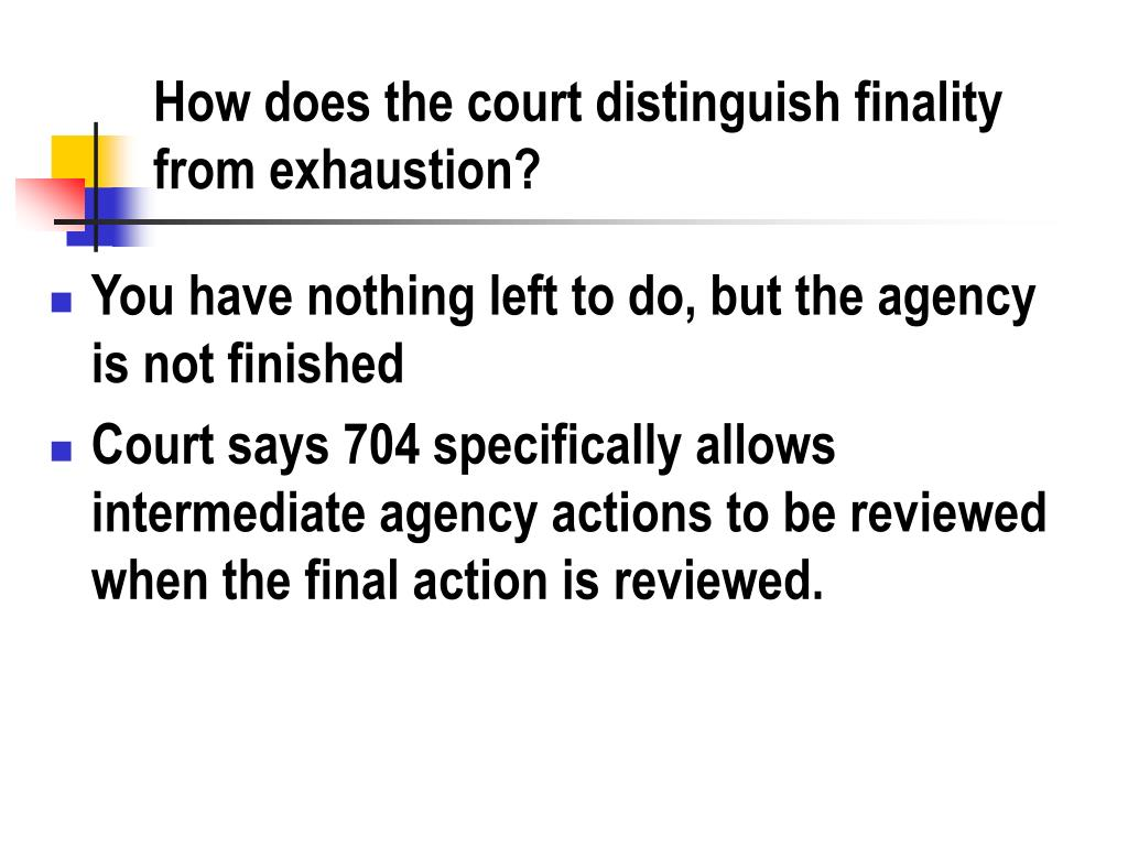 How does the court distinguish finality from exhaustion?