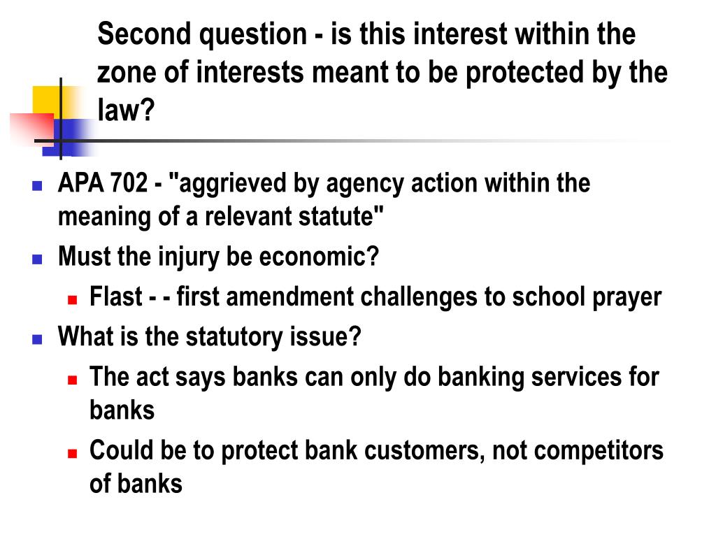 Second question - is this interest within the zone of interests meant to be protected by the law?