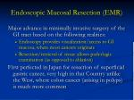 endoscopic mucosal resection emr2