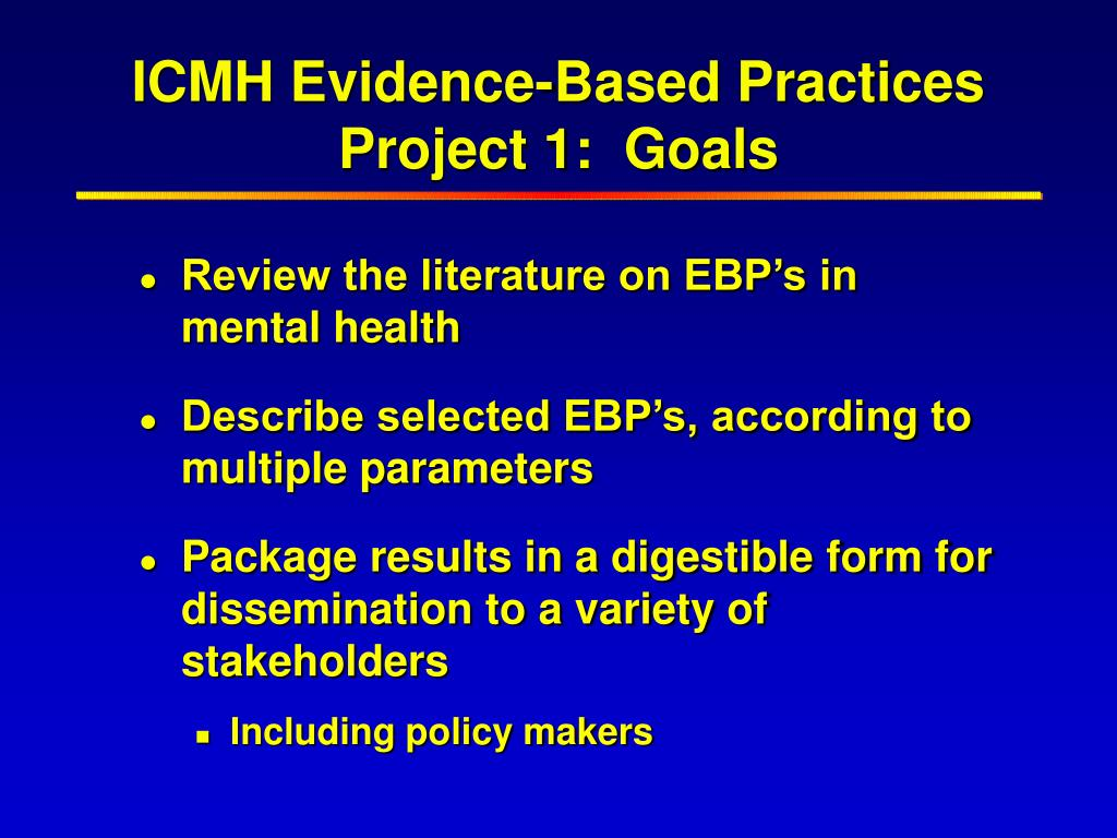 ICMH Evidence-Based Practices Project 1:  Goals