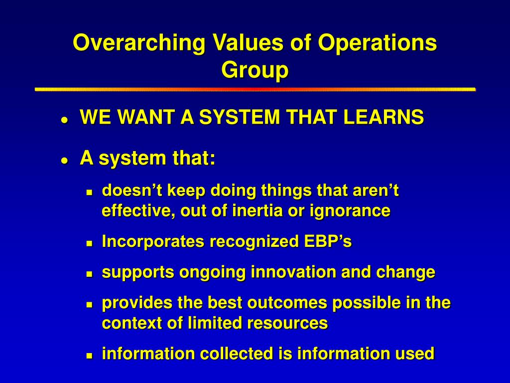 Overarching Values of Operations Group