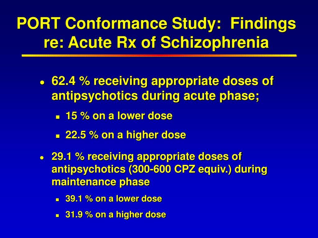 PORT Conformance Study:  Findings re: Acute Rx of Schizophrenia