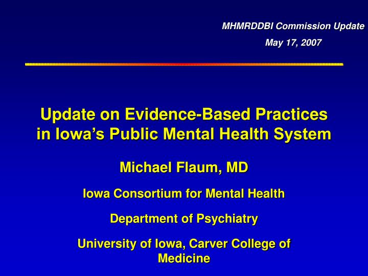 Update on evidence based practices in iowa s public mental health system