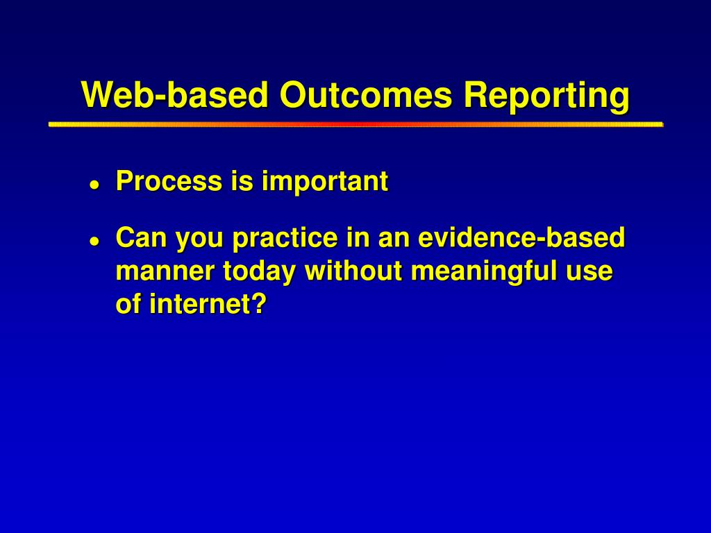 Web-based Outcomes Reporting
