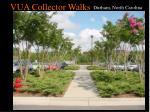 vua collector walks