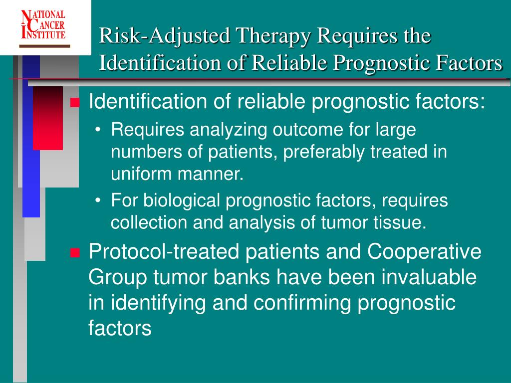 Risk-Adjusted Therapy Requires the Identification of Reliable Prognostic Factors
